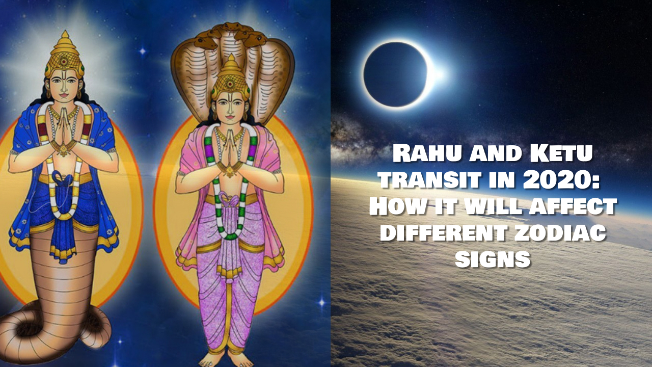 Rahu and Ketu transit in 2020 How it will affect different zodiac signs